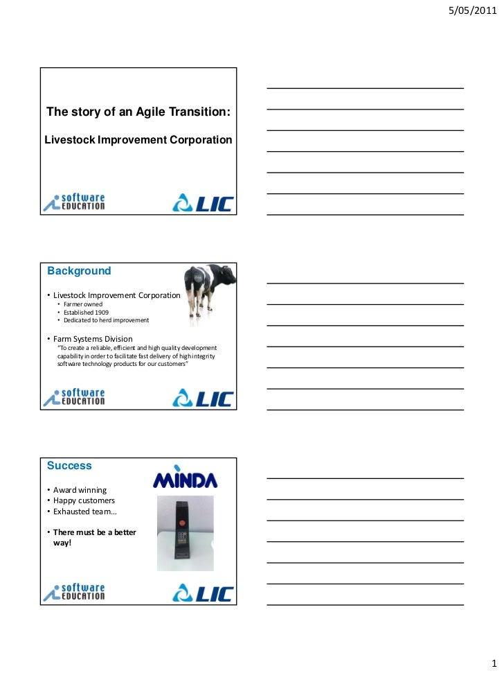 5/05/2011The story of an Agile Transition:Livestock Improvement CorporationBackground• Livestock Improvement Corporation  ...