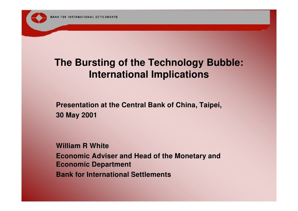 The Bursting of the Technology Bubble:       International Implications  Presentation at the Central Bank of China, Taipei...