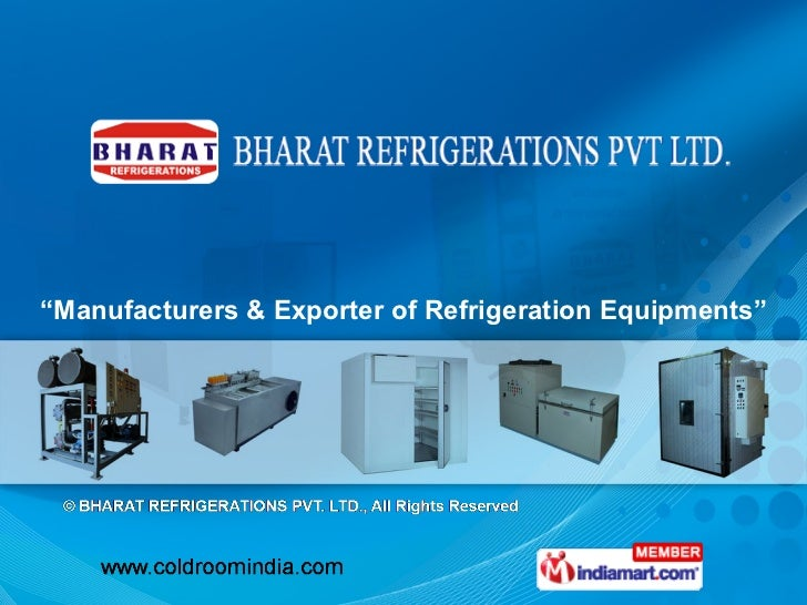 """ Manufacturers & Exporter of Refrigeration Equipments"""