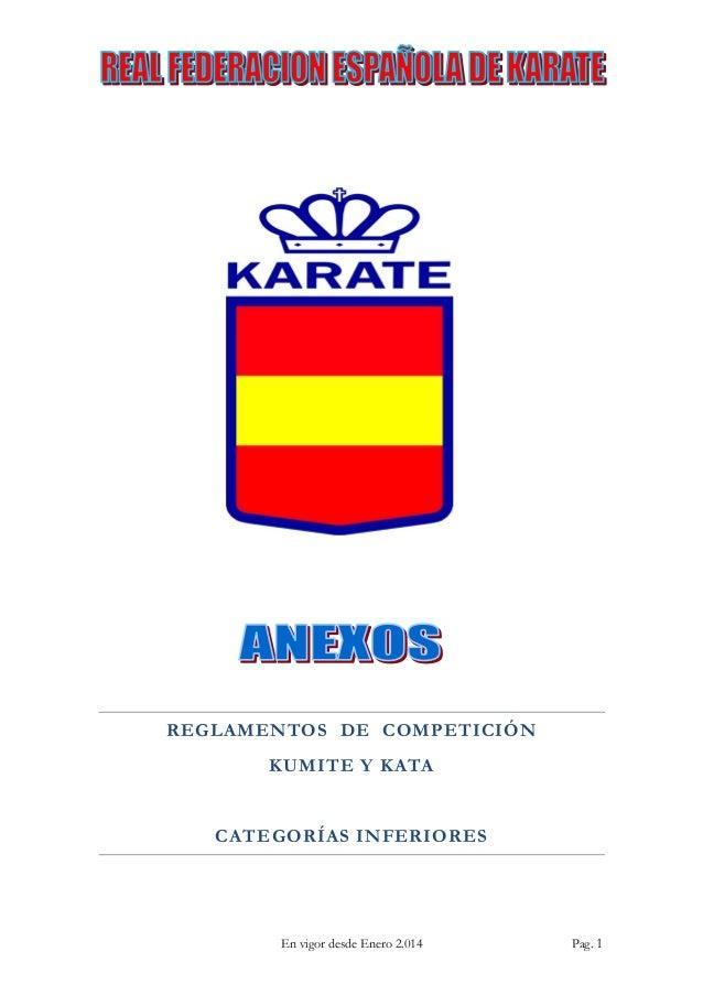 REGLAMENTOS DE COMPETICIÓN KUMITE Y KATA  CATEGORÍAS INFERIORES  En vigor desde Enero 2.014  Pag. 1