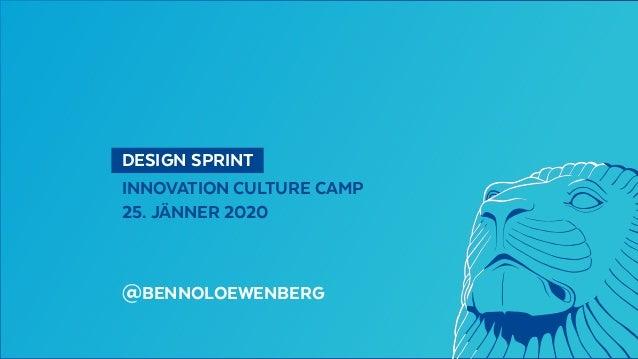 DESIGN SPRINT INNOVATION CULTURE CAMP 25. JÄNNER 2020 @BENNOLOEWENBERG