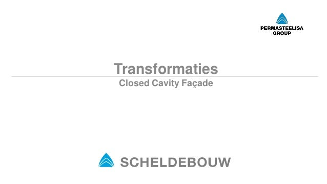 Transformaties Closed Cavity Façade