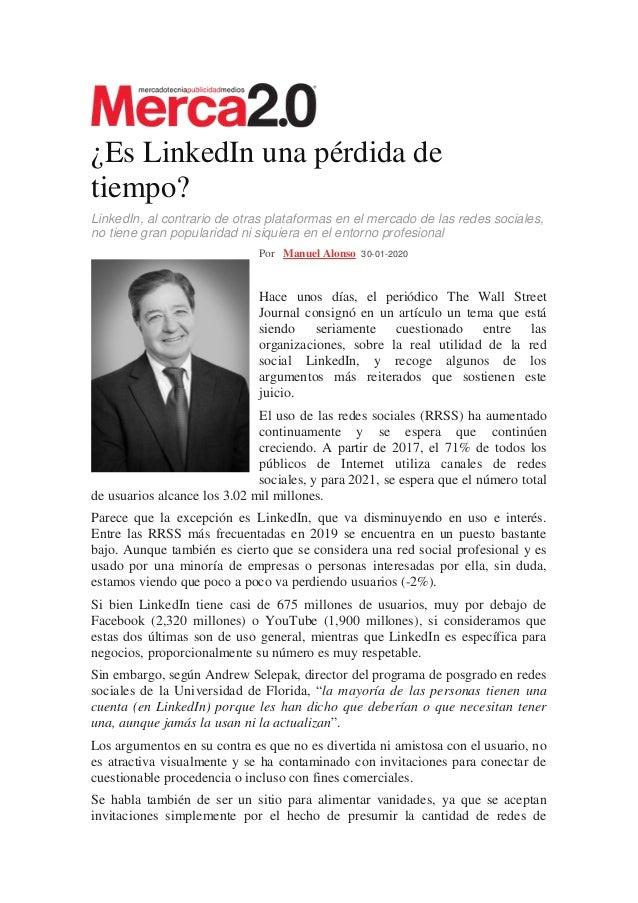 ¿Es LinkedIn una pérdida de tiempo? LinkedIn, al contrario de otras plataformas en el mercado de las redes sociales, no ti...