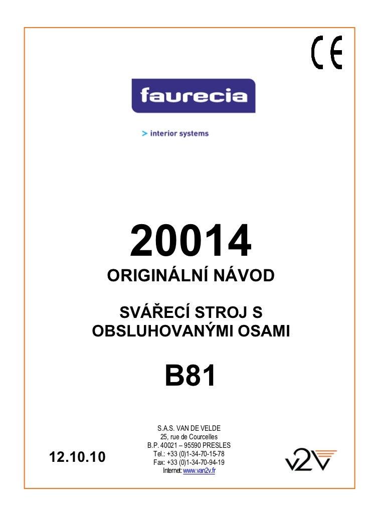 20014           ORIGINÁLNÍ NÁVOD        SVÁŘECÍ STROJ S      OBSLUHOVANÝMI OSAMI                   B81                 S.A...
