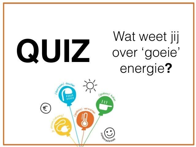 Wat weet jij over 'goeie' energie? QUIZ