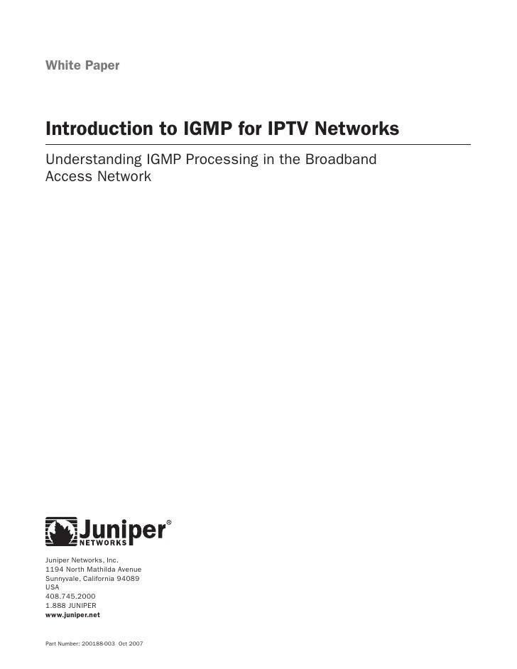 White Paper    Introduction to IGMP for IPTV Networks Understanding IGMP Processing in the Broadband Access Network     Ju...