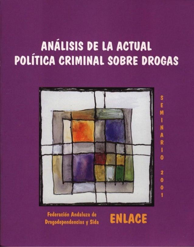 Federación Andaluza de Drogodependencias y Sida ENLACE SEMINARIO DE ESTUDIO 2001 ANÁLISIS DE LA ACTUAL POLÍTICA CRIMINAL S...