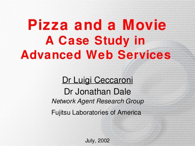Pizza and a Movie   A Case Study inAdvanced Web Services       Dr Luigi Ceccaroni       Dr Jonathan Dale    Network Agent ...