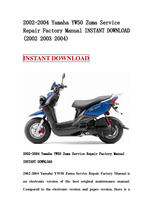 2002 2004 yamaha yw50 zuma service repair factory manual instant down rh slideshare net yamaha bws repair manual yamaha bws owner's manual