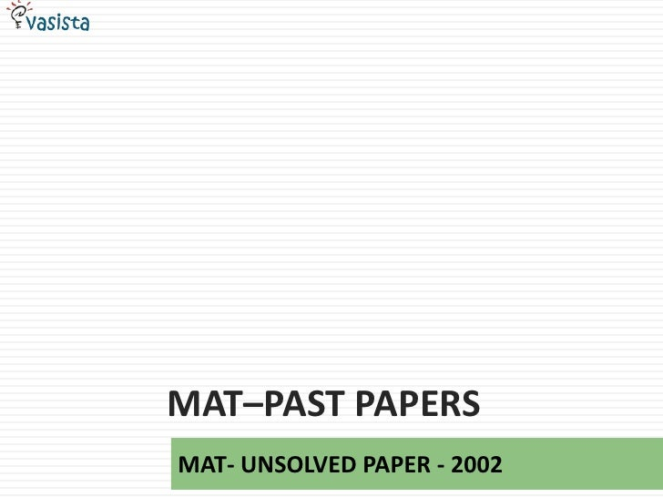 MAT–Past papers<br />MAT- UNSOLVED PAPER - 2002<br />