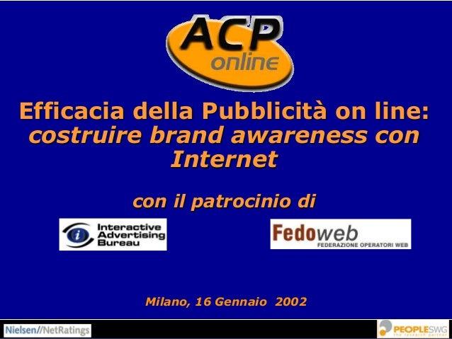 Efficacia della Pubblicità on line: costruire brand awareness con Internet con il patrocinio di Milano, 16 Gennaio 2002