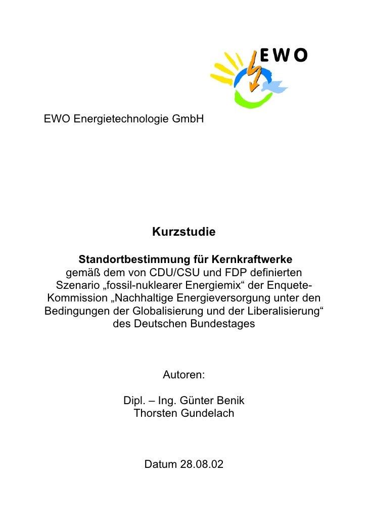 EWO Energietechnologie GmbH                          Kurzstudie        Standortbestimmung für Kernkraftwerke     gemäß dem...