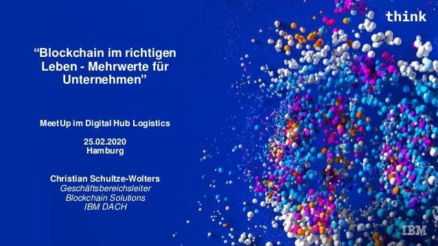 """""""Blockchain im richtigen Leben - Mehrwerte für Unternehmen"""" MeetUp im Digital Hub Logistics 25.02.2020 Hamburg Christian S..."""