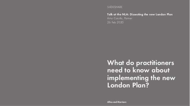 What do practitioners need to know about implementing the new London Plan? Talk at the NLA: Dissecting the new London Plan...