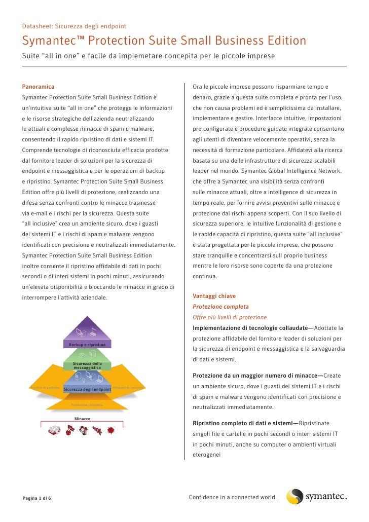 "Datasheet: Sicurezza degli endpoint  Symantec™ Protection Suite Small Business Edition Suite ""all in one"" e facile da impl..."