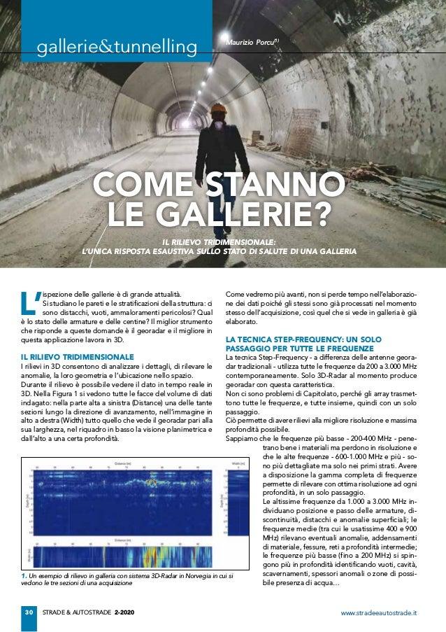 30 STRADE & AUTOSTRADE 2-2020 www.stradeeautostrade.it gallerie&tunnelling L' ispezione delle gallerie è di grande attuali...