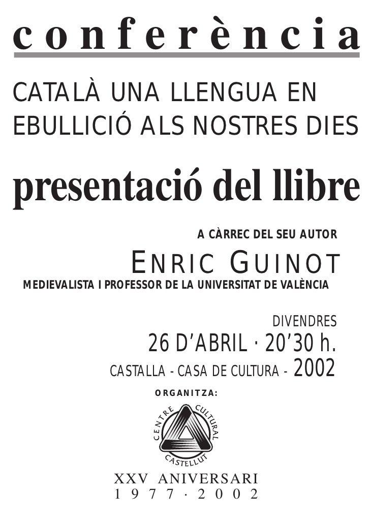 conferènciaCATALÀ UNA LLENGUA ENEBULLICIÓ ALS NOSTRES DIESpresentació del llibre                              A CÀRREC DEL...