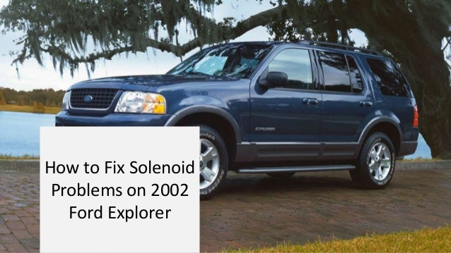 2002 Ford Explorer and 2014 Ford Focus Transmission Problems
