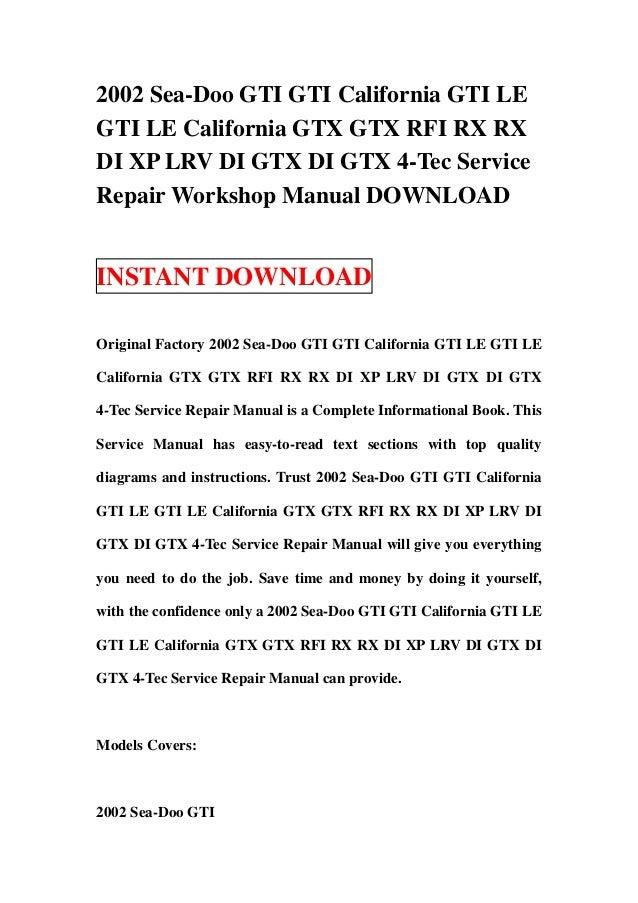 2002 Sea-Doo GTI GTI California GTI LEGTI LE California GTX GTX RFI RX RXDI XP LRV DI GTX DI GTX 4-Tec ServiceRepair Works...