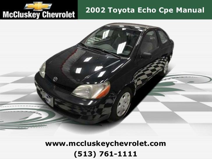 2002 Toyota Echo Cpe Manualwww.mccluskeychevrolet.com     (513) 761-1111