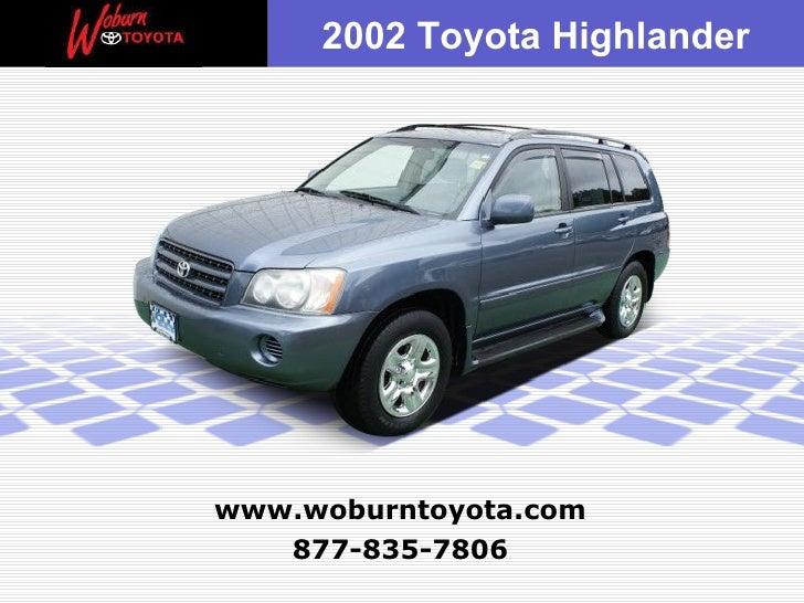 877-835-7806 www.woburntoyota.com 2002 Toyota Highlander