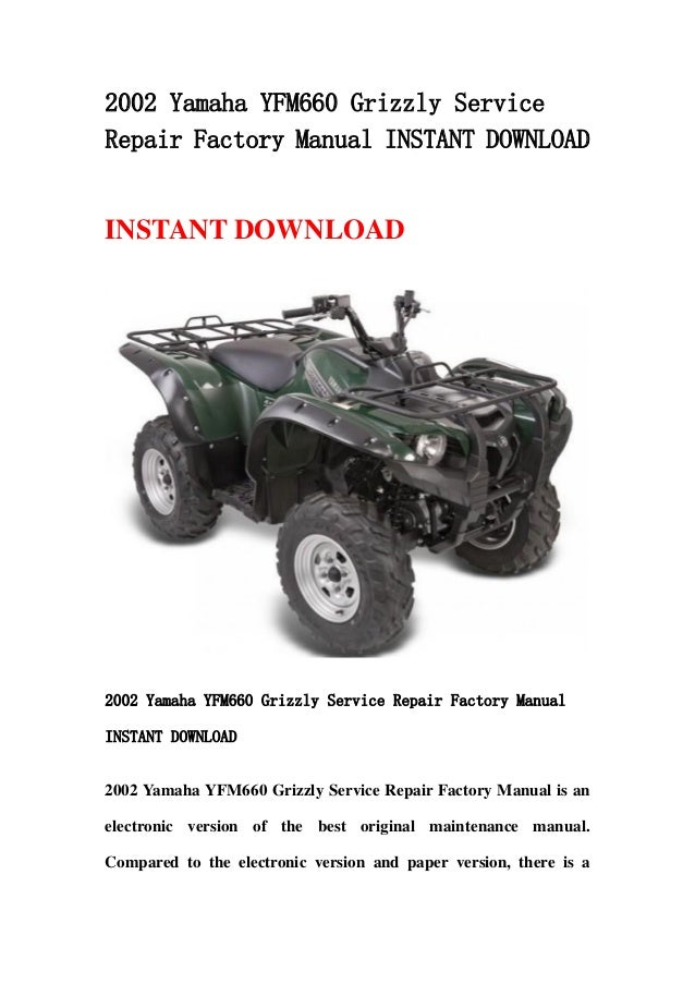 2002 yamaha yfm660 grizzly service repair factory manual instant down rh slideshare net 2002 yamaha grizzly 660 service manual free 2002 yamaha grizzly 660 service manual free