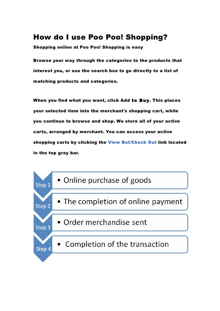 How do I use Poo Poo! Shopping? Shopping online at Poo Poo! Shopping is easy   Browse your way through the categories to t...
