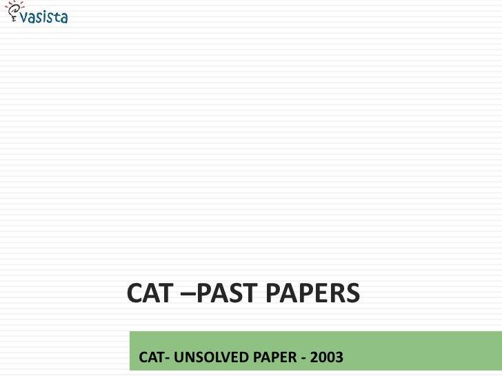 CAT –PAST PAPERSCAT- UNSOLVED PAPER - 2003