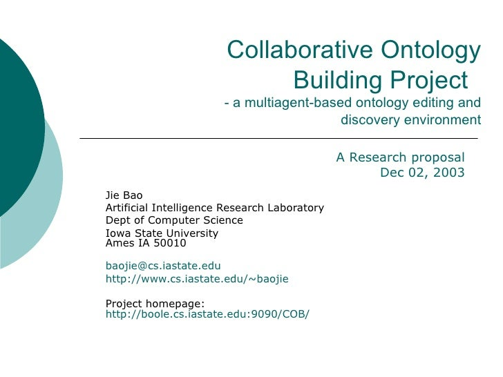 Collaborative Ontology Building Project  - a multiagent-based ontology editing and discovery environment Jie Bao Artificia...