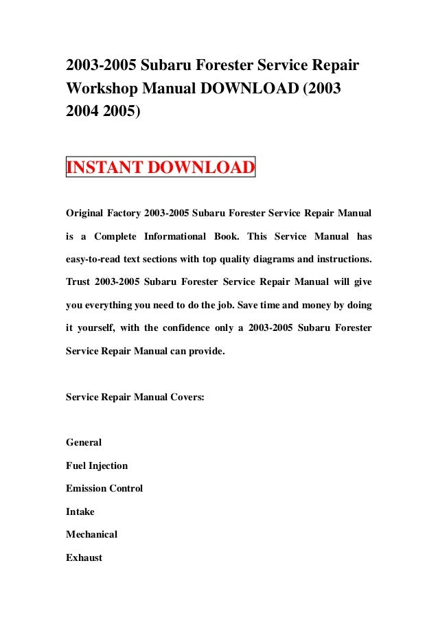 2003-2005 Subaru Forester Service RepairWorkshop Manual DOWNLOAD (20032004 2005)INSTANT DOWNLOADOriginal Factory 2003-2005...