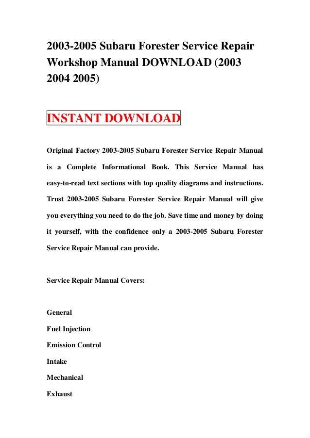 2003-2005 Subaru Forester Service RepairWorkshop Manual DOWNLOAD (20032004 2005)INSTANT DOWNLOADOriginal Factory 2003-2005...