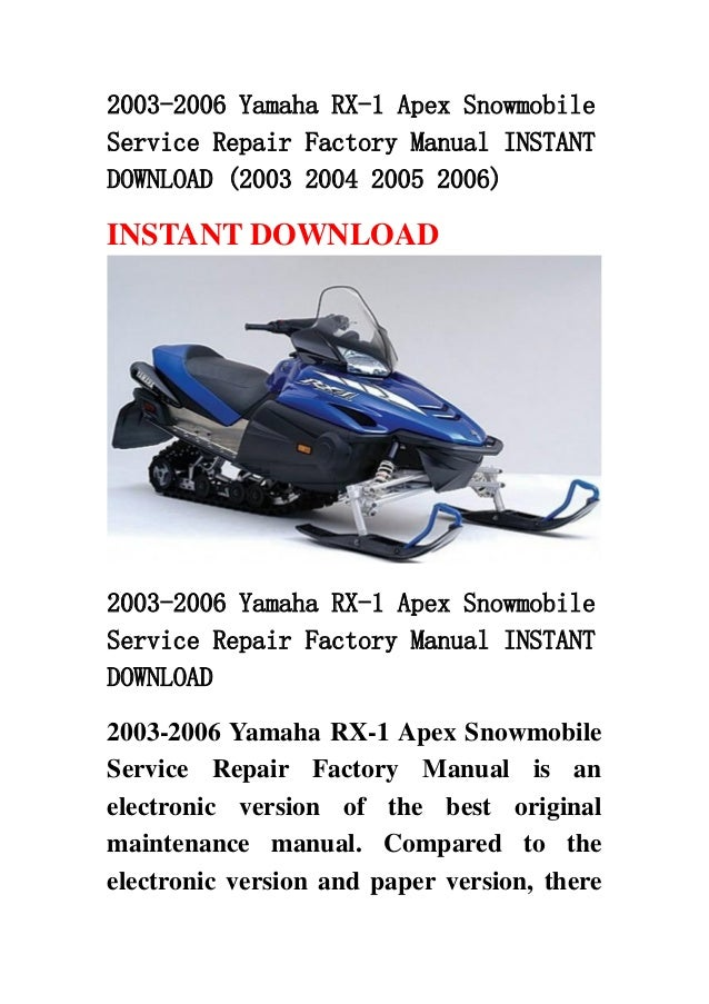 2003-2006 Yamaha RX-1 Apex SnowmobileService Repair Factory Manual INSTANTDOWNLOAD (2003 2004 2005 2006)INSTANT DOWNLOAD20...