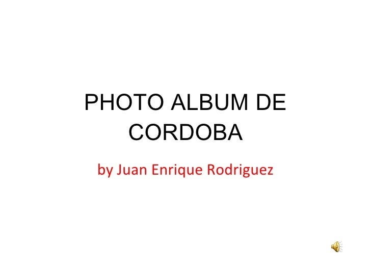 PHOTO ALBUM DE CORDOBA by Juan Enrique Rodriguez