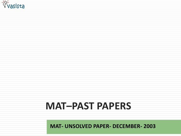 MAT–PAST PAPERSMAT- UNSOLVED PAPER- DECEMBER- 2003