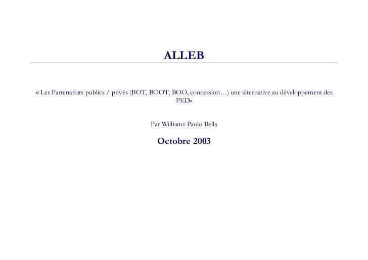 ALLEB« Les Partenariats publics / privés (BOT, BOOT, BOO, concession…) une alternative au développement des               ...