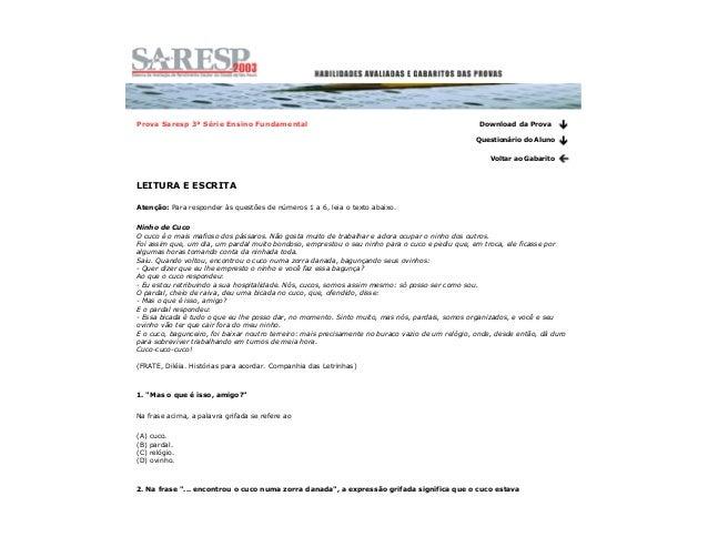 Prova Saresp 3ª Série Ensino Fundamental Download da Prova Questionário do Aluno Voltar ao Gabarito LEITURA E ESCRITA Aten...