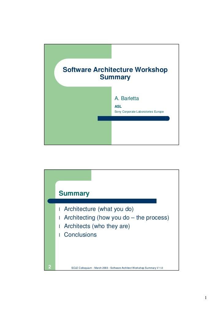 Software Architecture Workshop                    Summary                                              A. Barletta        ...