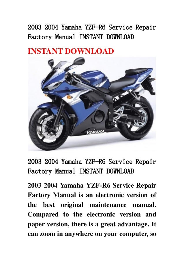 2003 2004 yamaha yzf r6 service repair factory manual instant download rh slideshare net 2001 yamaha r6 owners manual pdf 2001 yamaha r6 service manual