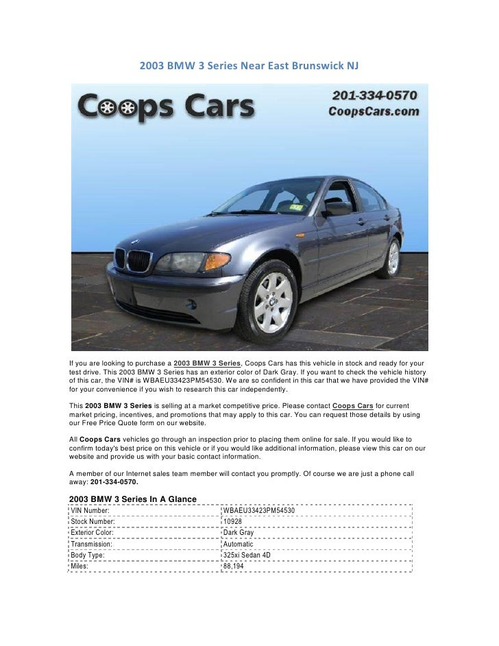 2003 BMW 3 Series Near East Brunswick NJIf you are looking to purchase a 2003 BMW 3 Series, Coops Cars has this vehicle in...