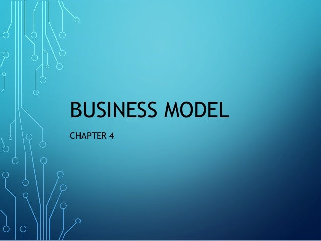 BUSINESS MODEL CHAPTER 4