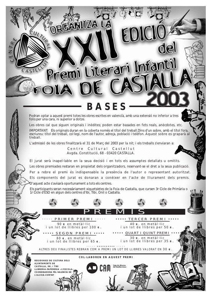 BASESPodran optar a aquest premi totes les obres escrites en valencià, amb una extensió no inferior a tresfolis per una ca...