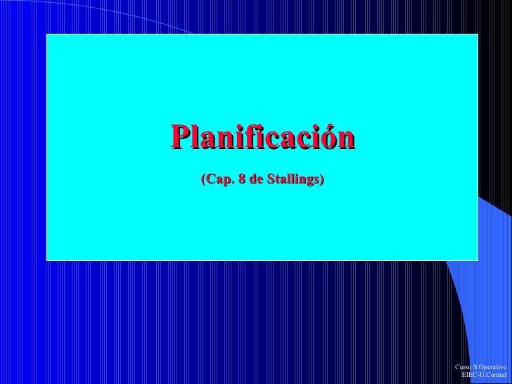 Planificación (Cap. 8 de Stallings)
