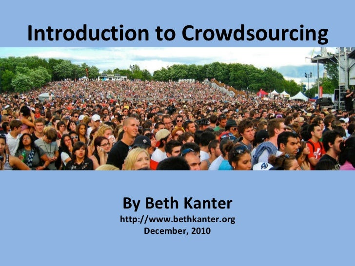 Introduction to Crowdsourcing By Beth Kanter http://www.bethkanter.org December, 2010