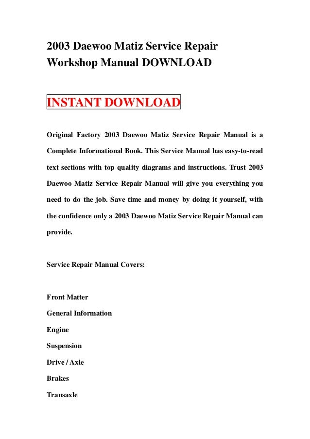 2003 daewoo matiz service repair workshop manual download rh slideshare net daewoo cielo engine workshop service repair manual daewoo matiz service repair manual