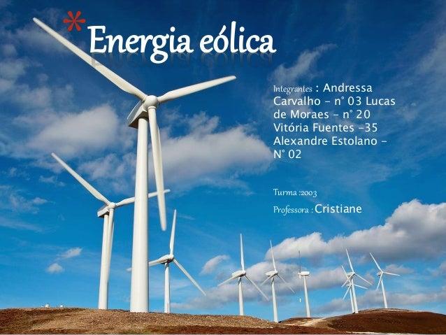 Integrantes : Andressa Carvalho - n° 03 Lucas de Moraes - n° 20 Vitória Fuentes -35 Alexandre Estolano - N° 02 Turma :2003...