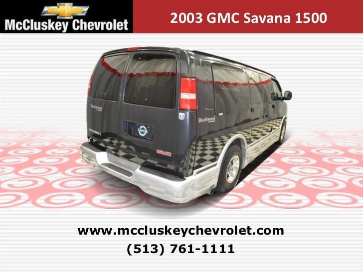 Mccluskey Chevrolet Kings Auto Mall >> Used 2003 GMC Savana 1500 7 Passenger Rockwood Conversion ...