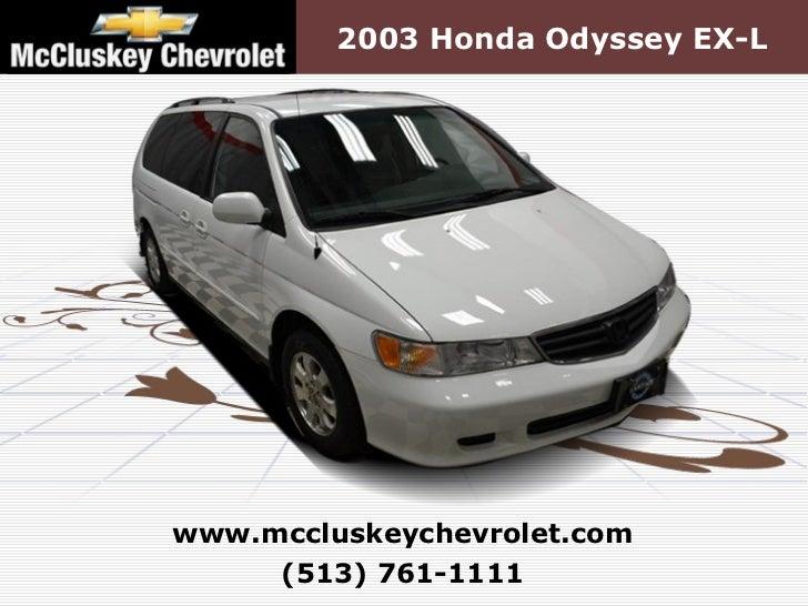 ... Kings Automall Cincinnati, Ohio. 2003 Honda Odyssey  EX Lwww.mccluskeychevrolet.com (513) ...
