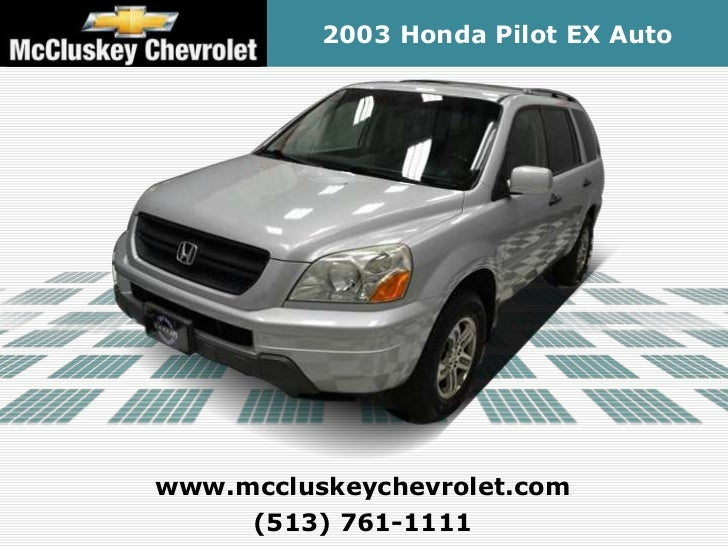 Captivating ... Kings Automall Cincinnati, Ohio. 2003 Honda Pilot EX  Autowww.mccluskeychevrolet.com (513) ...