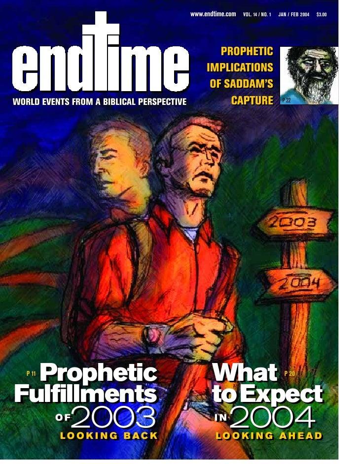 www.endtime.com   VOL. 14 / NO. 1   JAN / FEB 2004   $3.00                                                        PROPHETI...