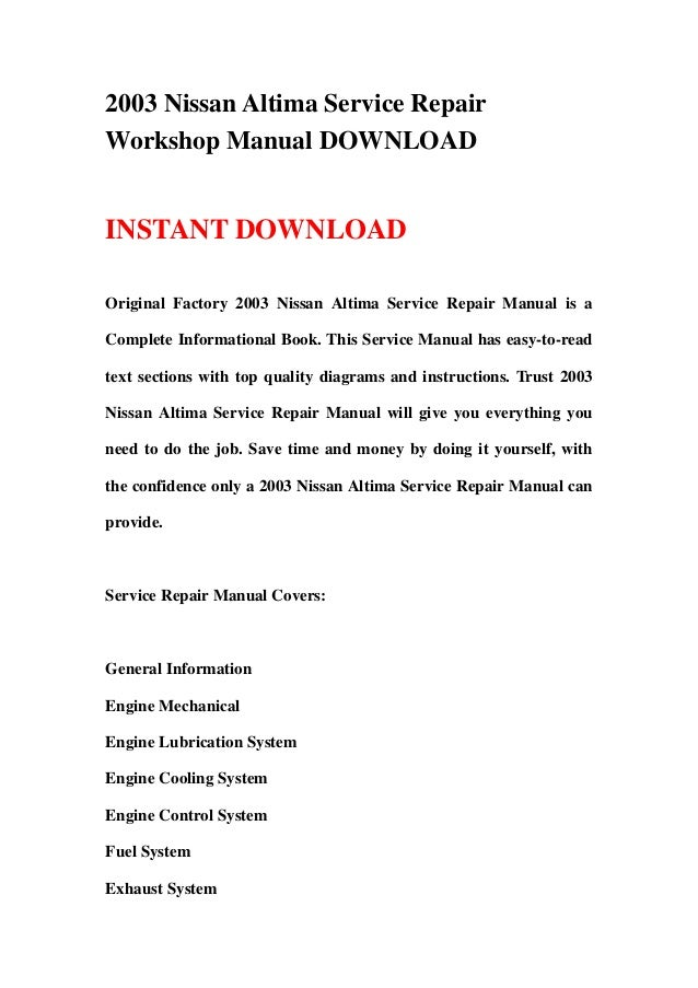 2003 Nissan Altima Service RepairWorkshop Manual DOWNLOADINSTANT DOWNLOADOriginal Factory 2003 Nissan Altima Service Repai...